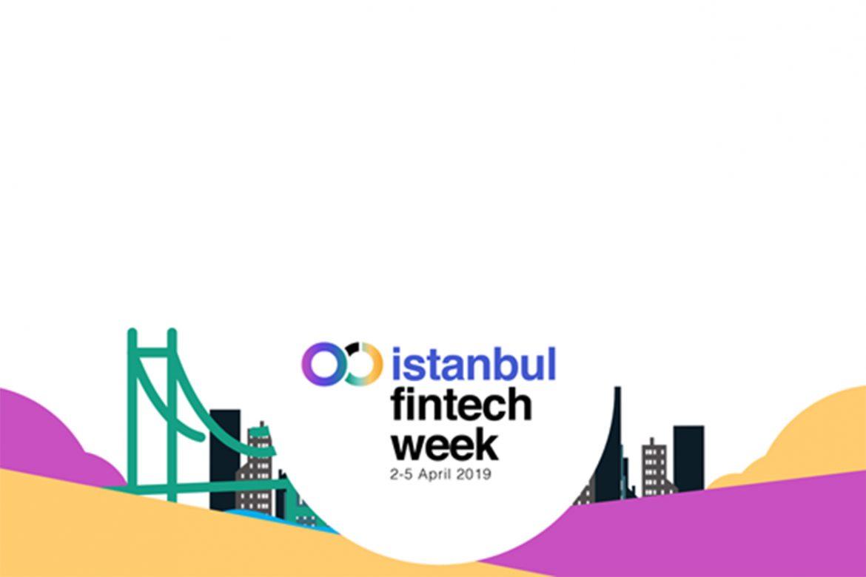 İstanbul Fintech Week 2-5 Nisan'da Başlayacak